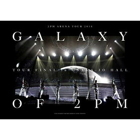 "BD/2PM ARENA TOUR 2016 ""GALAXY OF 2PM"" TOUR FINAL in 大阪城ホール(Blu-ray) (本編Blu-ray+特典DVD) (完全生産限定盤)/2PM/ESXL-205"