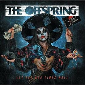 CD/Let The Bad Times Roll (解説歌詞対訳付)/オフスプリング/UICB-10003 [4/16発売]