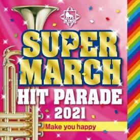 CD/キング・スーパー・マーチ ヒット・パレード2021 〜Make you happy/教材/KICG-693