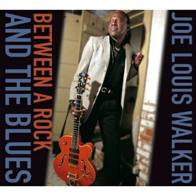 ★CD/Between A Rock And The Blues/ジョー・ルイス・ウォーカー/BSMF-2155