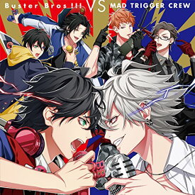 CD/Buster Bros!!! VS MAD TRIGGER CREW/Buster Bros!!! vs MAD TRIGGER CREW/KICA-3272