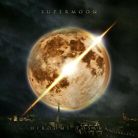 CD/SUPERMOON (CD+DVD(スマプラ対応))/HIROOMI TOSAKA/RZCD-86840
