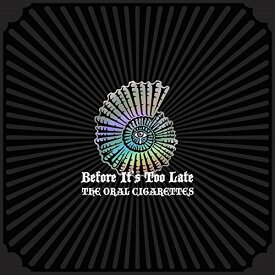 CD/Before It's Too Late (2CD+DVD) (初回盤A)/THE ORAL CIGARETTES/AZZS-94