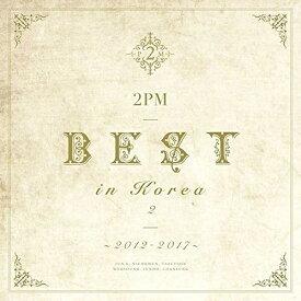 CD/2PM BEST in Korea 2 〜2012-2017〜 (CD+DVD) (初回生産限定盤A)/2PM/ESCL-5285 [9/18発売]