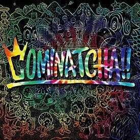 CD/COMINATCHA!! (通常盤)/WANIMA/WPCL-13112 [10/23発売]