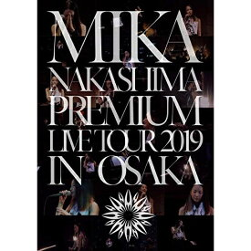BD/MIKA NAKASHIMA PREMIUM LIVE TOUR 2019 IN OSAKA(Blu-ray) (完全生産限定盤)/中島美嘉/AIXL-134