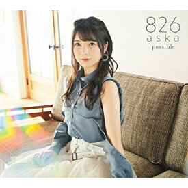 CD/possible (CD+Blu-ray+DVD) (Type-1)/826aska/YCCS-10085 [3/25発売]