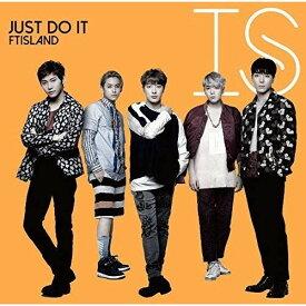CD/JUST DO IT (CD+DVD) (初回限定盤B)/FTISLAND/WPZL-31216