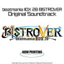 CD/beatmania IIDX 28 BISTROVER ORIGINAL SOUNDTRACK/ゲーム・ミュージック/PCCG-90184 [3/17発売]