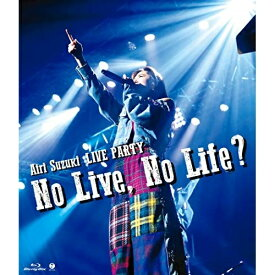 BD/鈴木愛理 LIVE PARTY No Live,No Life?(Blu-ray)/鈴木愛理/EPXE-5168