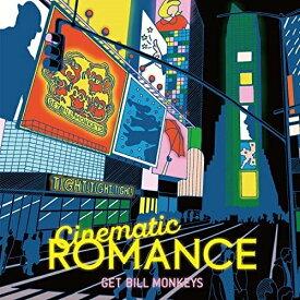 CD/Cinematic ROMANCE/GET BILL MONKEYS/PRSNT-2001