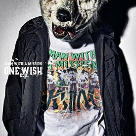 CD/ONE WISH e.p. (CD+DVD) (初回生産限定盤)/MAN WITH A MISSION/SRCL-11662