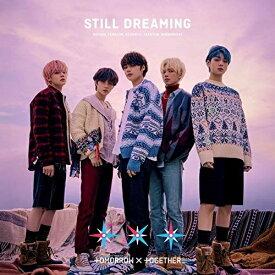CD/STILL DREAMING (CD+DVD) (初回限定盤B)/TOMORROW X TOGETHER/TYCT-69190
