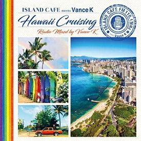 CD/ISLAND CAFE meets Hawaii Cruising Radio Mixed by Vance K (紙ジャケット)/Vance K/IMWCD-1101