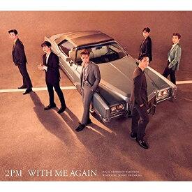 ▼CD/WITH ME AGAIN (CD+DVD) (初回生産限定盤A)/2PM/ESCL-5567 [9/29発売]