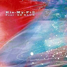 CD/Fear/SO BLUE (CD+DVD) (通常盤)/Kis-My-Ft2/AVCD-61129