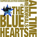 CD/THE BLUE HEARTS 30th ANNIVERSARY ALL TIME MEMORIALS 〜SUPER SELECTED SONGS〜 (通常盤B)/THE BLUE HEARTS/MECR…