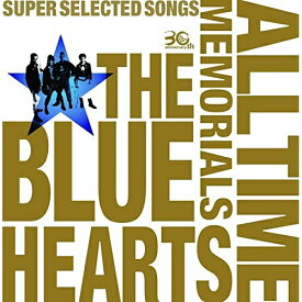 CD/THE BLUE HEARTS 30th ANNIVERSARY ALL TIME MEMORIALS 〜SUPER SELECTED SONGS〜 (通常盤B)/THE BLUE HEARTS/MECR-3034