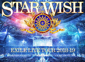 BD/EXILE LIVE TOUR 2018-2019 STAR OF WISH(Blu-ray) (2Blu-ray(スマプラ対応)) (通常版)/EXILE/RZXD-86886