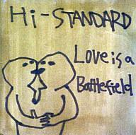 【中古】邦楽インディーズCD Hi-STANDARD / Love Is A Battlefield