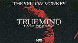 【中古】邦楽 VHS THE YELLOW MONKEY / トゥルー・マインド ツアー'95〜96 フォー・シーズン・イン・モーション