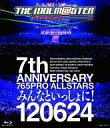 【中古】その他Blu-ray Disc THE IDOLM@STER 7th ANNIVERSARY 765PRO ALLSTARS みんなといっしょに! 12...