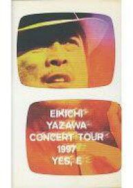 "【中古】邦楽 VHS 矢沢永吉 / EIKICHI YAZAWA CONCERT TOUR 1997 ""YES.E"""