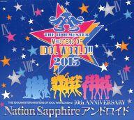 【中古】アニメ系CD THE IDOLM@STER M@STERS OF IDOL WORLD!!2015 Nation Sapphire アンドロイド