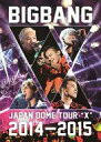 【中古】洋楽DVD BIGBANG / JAPAN DOME TOUR 2014〜2015 X