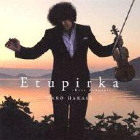 【中古】ニューエイジCD 葉加瀬太郎 / Etupirka〜Best Acoustic〜[通常盤]