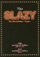 【中古】パンフレット パンフ)Club SLAZY The 4th invitation 〜Topaz〜【タイムセール】