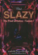 【中古】パンフレット パンフ)Club SLAZY The Final invitation 〜Garnet〜