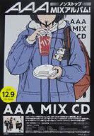 【25日24時間限定!エントリーでP最大26.5倍】【中古】ポスター B2販促ポスター AAA 「CD AAA MIX CD」