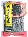 豆力 兵庫県産 丹波黒大豆 大粒2Lサイズ  200g 【くろまめ 丹波黒豆】