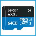 GoPro向けSDカード【Lexar(レキサー) microSDXCカード 64GB*ゴープロカメラに最適!【LSDMI64GB633B】