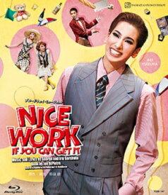 NICE WORK IF YOU CAN GET IT(Blu-ray Disc)(新品)