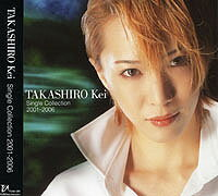 貴城けい 「TAKASHIRO Kei Single Collection 2001〜2006」(CD)