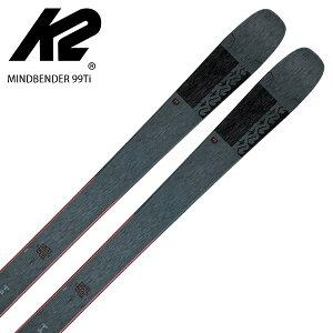 スキー板 K2 ケーツー <2021> MINDBENDER 99Ti マインドベンダー 99Ti + <21>ATTACK2 13 GW ビンディング セット 取付無料 20-21 NEWモデル パウダー
