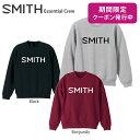 【期間限定送料無料クーポン】【楽天スーパーセール!】SMITH スミス スウェット トレーナー 2020 ESSENTIAL CREW 19-…