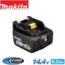 【 あす楽 】 マキタ BL1460B リチウムイオン 充電バッテリー 14.4V 6.0Ah | 純正 6ah makita バッテリー 互換バッテ…