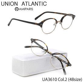 ユニオンアトランティック UNION ATLANTIC メガネ UA3610 2 48サイズ 日本製 丸メガネ コンビネーション AMIPARIS UNIONATLANTIC 伊達メガネレンズ無料 メンズ レディース
