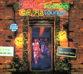 BALI fashion CAFE lounge / アジアン ラウンジ リラックス 音楽 カフェ バリ インドネシア 民族音楽 CD インド音楽