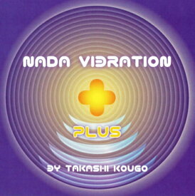 【新曲追加】Nada Vibration Plus / ヨーガ CD yoga 瞑想 bon music インド音楽 民族音楽