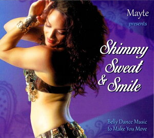 Mayte presents Shimmy Sweat and Smil Belly Dance Music to Make You Move / レバノン ドバイ アラビンポップ ベリーダンス 音楽 HMC CD トルコ エジプト アラビア