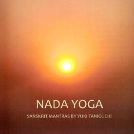 NADA YOGA SANSKRIT MANTRAS BY YUKI TANIGUCHI / マントラ CD ヨガ yoga 瞑想 インド音楽 民族音楽
