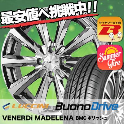 205/50R16 LUCCINI ルッチーニ Buono Drive ヴォーノ ドライヴ VENERDi MADELENA ヴェネルディ マデリーナ サマータイヤホイール4本セット