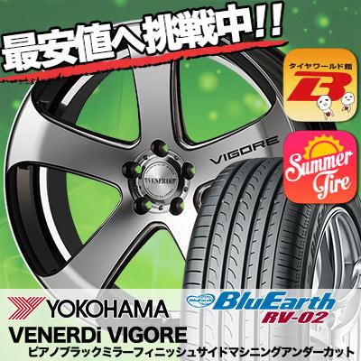 245/40R19 YOKOHAMA ヨコハマ BLUE EARTH RV02 ブルーアース RV02 VENERDi VIGORE ヴェネルディ ヴィゴーレ サマータイヤホイール4本セット