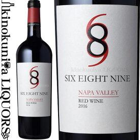 シックス・エイト・ナイン ナパ・ヴァレー レッド [2016][2017]赤ワイン フルボディ 750ml アメリカ カリフォルニア州 ノース・コースト ナパ・ヴァレーA.V.A. Six Eight Nine Napa Valley Red Wine このワイン、アメリカでは手に入らない689セラーズ【あす楽】