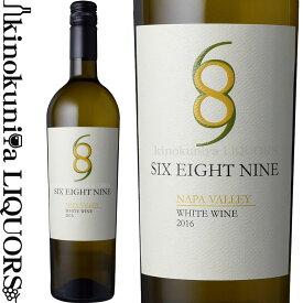 シックス・エイト・ナイン ナパ・ヴァレー ホワイト [2017]白ワイン 辛口 750ml アメリカ カリフォルニア州 ノース・コースト ナパ・ヴァレーA.V.A. Six Eight Nine Napa Valley White Wine 689セラーズ【あす楽】