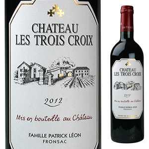【6本〜送料無料】シャトー レ トロワ クロワ 2015 750ml [赤]Chateau Les Trois Croix Fronsac